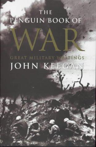The Penguin Book of War: John Keegan