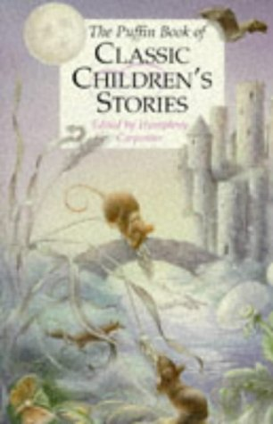 9780670853113: The Puffin Book of Classic Children's Stories