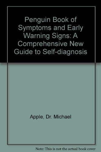 9780670853144: Penguin Book of Symptoms and Early Warning Signs: A Comprehensive New Guide to Self-diagnosis