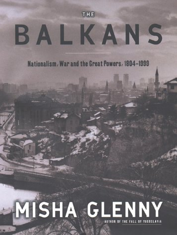 9780670853380: The Balkans: Nationalism, War and the Great Powers, 1804-1999