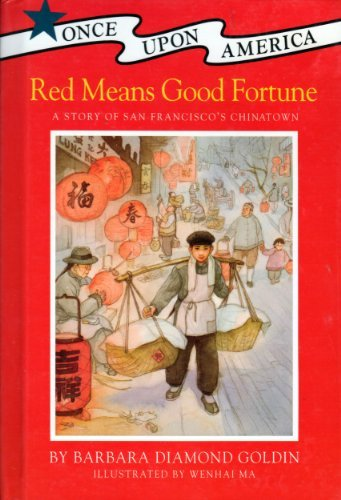 9780670853526: Red Means Good Fortune: A Story of San Francisco's Chinatown (Once Upon America)