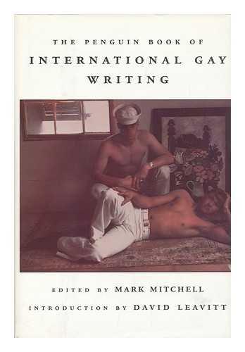 The Penguin Book of International Gay Writing: Mitchell, Mark; Leavitt,