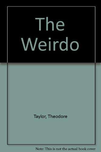 an analysis of the book the weirdo by theodore taylor The weirdothe weirdo, by theodore taylor, takes place in an eerie swamp the main characters are samantha sanders and chip clewt the bears in the swamp are in danger of being hunted, if a 5 year ban is lifted the person who is trying to keep the ban.