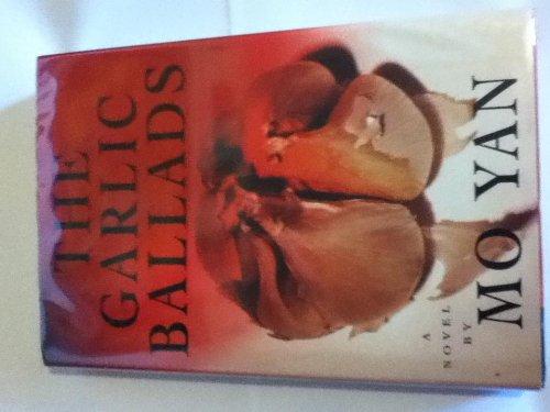 The Garlic Ballads: A Novel: Mo, Yan