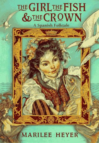 9780670854097: The Girl, the Fish & the Crown: A Spanish Folktale