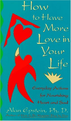 How to Have More Love in Your Life: Alan Epstein