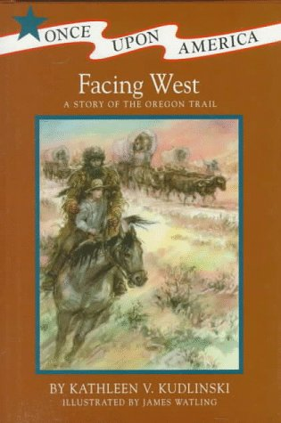 9780670854516: Facing West: A Story of the Oregon Trail (Once Upon America)