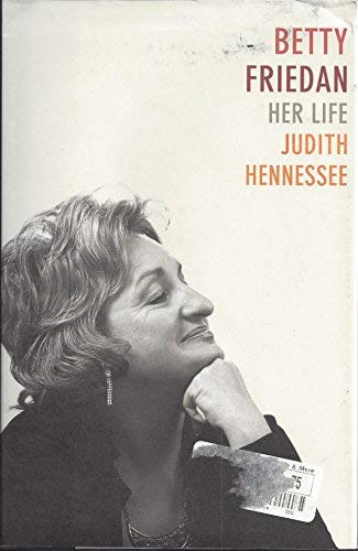 Betty Friedan: Her Life: Hennessee, Judith