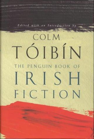 The Penguin Book of Irish Fiction: Toibin, Colm (editor)