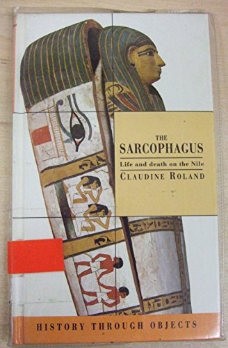 9780670855278: The Sarcophagus (History Through Objects)