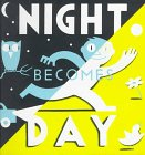 9780670855476: Night Becomes Day (Viking Kestrel Picture Books)
