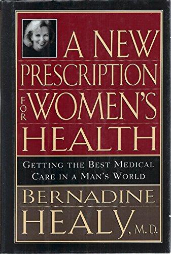 A New Prescription for Women's Health: Getting: Bernadine Healy