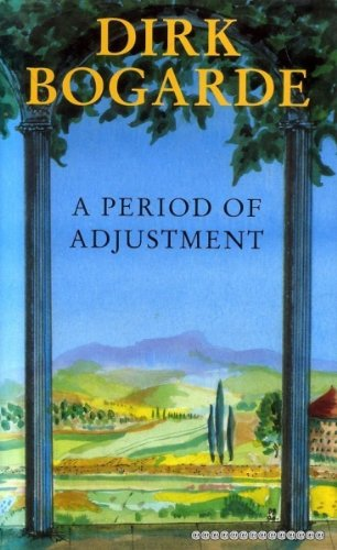 A Period of Adjustment: Bogarde, Dirk