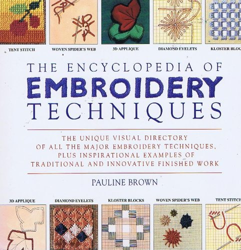 9780670855681: The Encyclopedia of Embroidery Techniques: The Unique Visual Directory of All the Major Embroidery Techniques