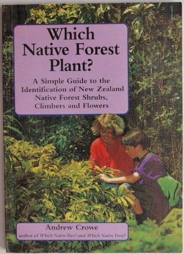 Which Native Forest Plant?: A Simple Guide to the Identification of New Zealand Native Shrubs (0670855782) by Andrew Crowe