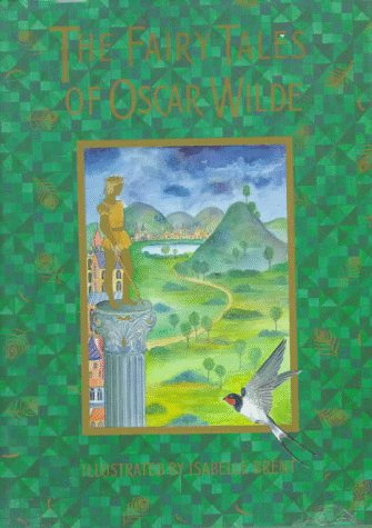 The Fairy Tales of Oscar Wilde (Selections): Oscar Wilde; Editor-Neil Philip; Illustrator-Isabelle ...