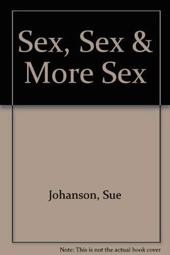9780670855995: Sex, Sex & More Sex