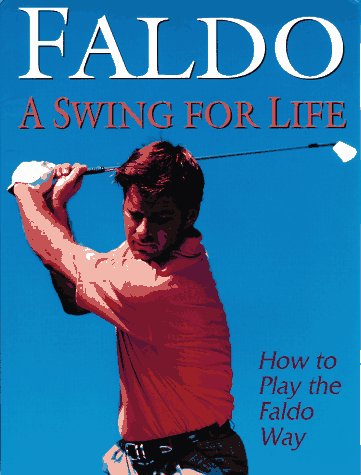 9780670856053: Faldo: A Swing for Life