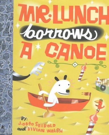 9780670856619: Mr. Lunch Borrows a Canoe