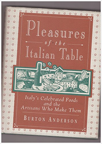 9780670857029: Pleasures of the Italian Table: Italy's Celebrated Foods and the Artisans Who Make Them