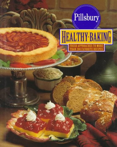 The Pillsbury Healthy Baking Book: Fresh Approaches to More Than 200 Favorite Recipes (0670857238) by Pillsbury
