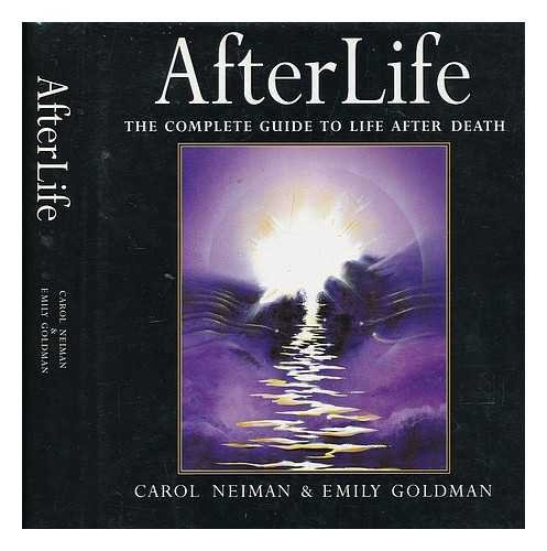 Afterlife: A Complete Guide to Life After Death