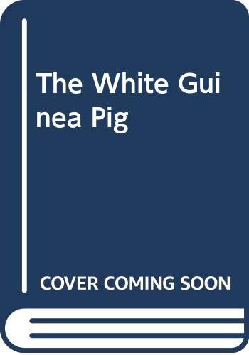 9780670857388: The White Guinea Pig