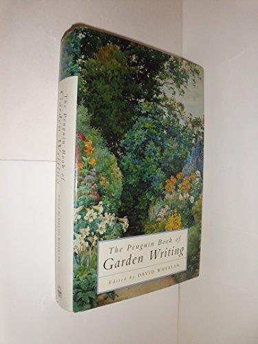 The Penguin Book Of Garden Writing: Wheeler, David [Editor]