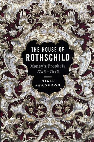 9780670857685: The House of Rothschild: Money's Prophets 1798-1848