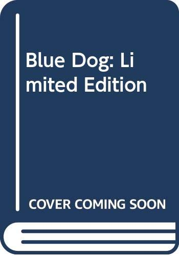 Blue Dog Limited Edition: Rodrigue, George &
