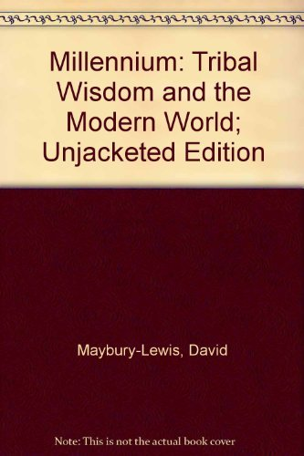 9780670857944: Millennium: Tribal Wisdom and the Modern World; Unjacketed Edition