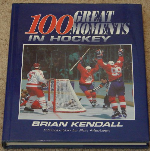 100 GREAT MOMENTS IN HOCKEY: BRIAN KENDALL