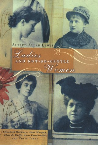 Ladies and Not So Gentle Women (0670858102) by Lewis, Alfred Allan