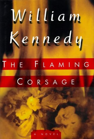 9780670858729: The Flaming Corsage ([Albany cycle])