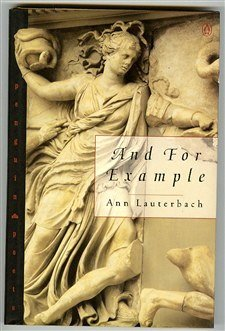 And, for Example (Poets, Penguin): Lauterbach, Anne
