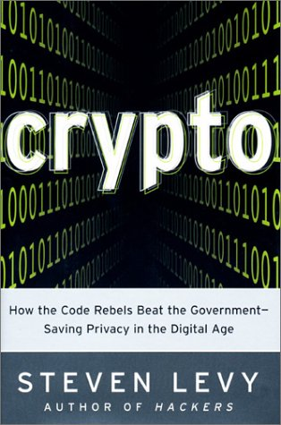 9780670859504: Crypto: How the Code Rebels Beat the Government-- Saving Privacy in the Digital Age