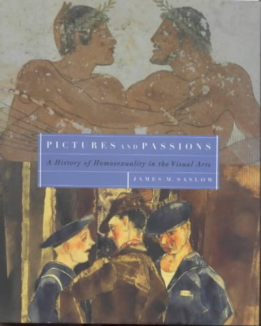 9780670859535: Pictures And Passions: A History of Homosexuality in the Visual Arts