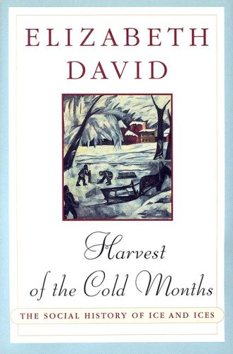 9780670859757: Harvest of the Cold Months: The Social History of Ice and Ices