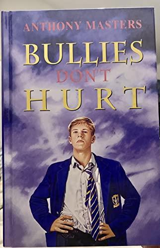 9780670859771: Bullies Don't Hurt