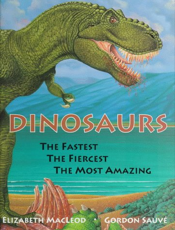 9780670860265: Dinosaurs The Fastest, The Fiercest, The Most Amazing