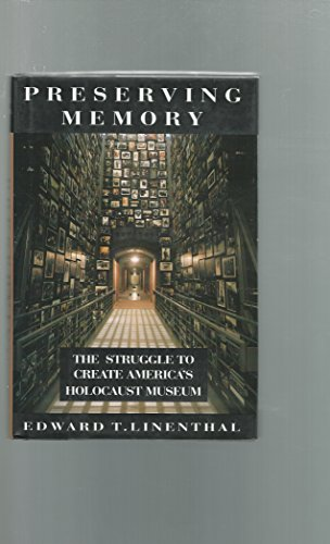 9780670860678: Preserving Memory: The Struggle to Create America's Holocaust Museum
