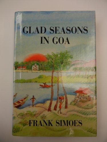 Glad Seasons in Goa: Simoes, Frank