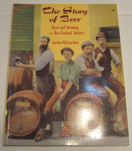 9780670860920: The Story of Beer: Beer And Brewing-a New Zealand History