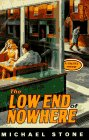 The Low End of Nowhere : A Streeter Mystery: Stone, Michael