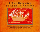 9780670861644: I Was Dreaming to Come to America: Memories from the Ellis Island Oral History Project
