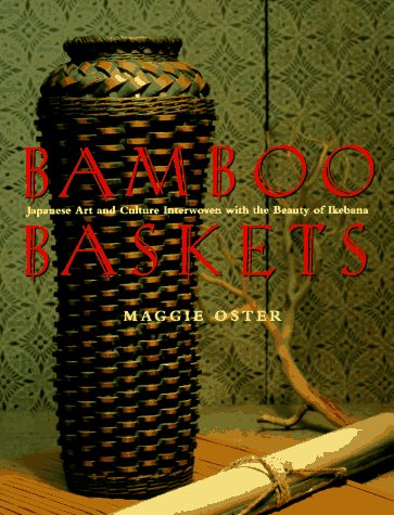 9780670861873: Bamboo Baskets: Japanese Art and Culture Interwoven With the Beauty of Ikebana