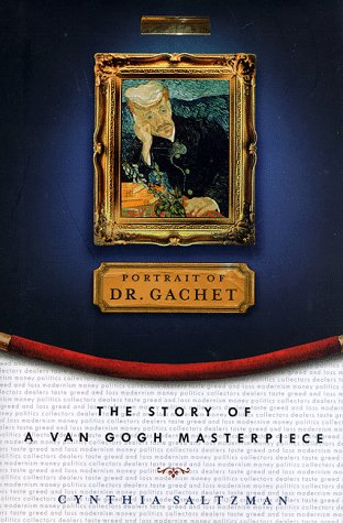 9780670862238: Portrait of Dr Gachet: The Story of a Van Goch Masterpiece