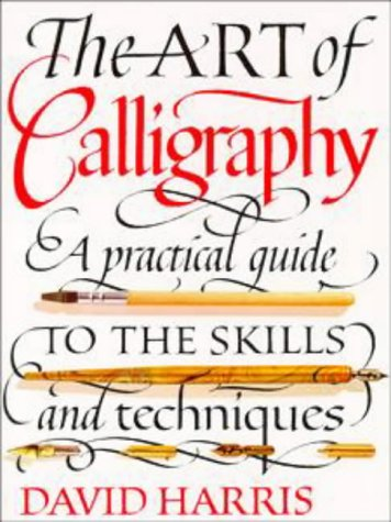 9780670862702: The Art of Calligraphy: A Practical Guide to Skills And Techniques