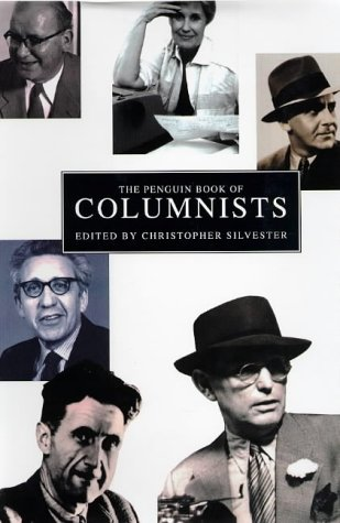 The Penguin Book of Columnists: C. Silvester Editor