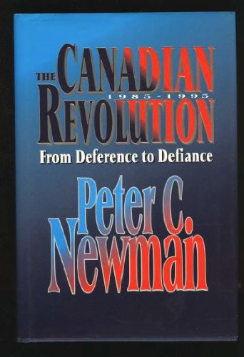 Canadian Revolution From Deference To Defiance: 1985-1995. ** Signed **